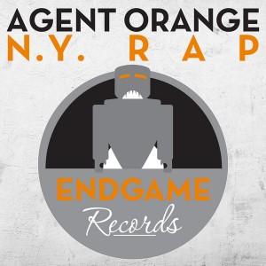 Agent Orange - N.Y. Rap [Endgame Records]