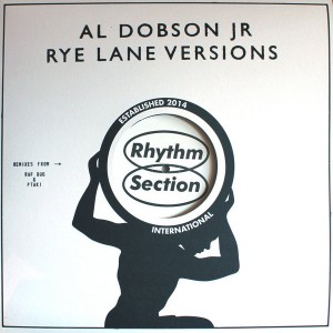 Al Dobson Jr. - Rye Lane Versions [Rhythm Section International]