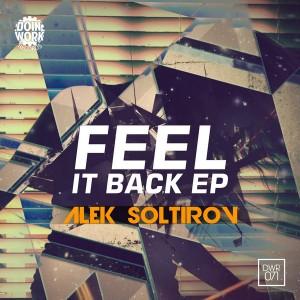 Alek Soltirov - Feel It Back EP [Doin Work Records]