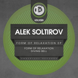 Alek Soltirov - Form Of Relaxation EP [Underluxe Records]