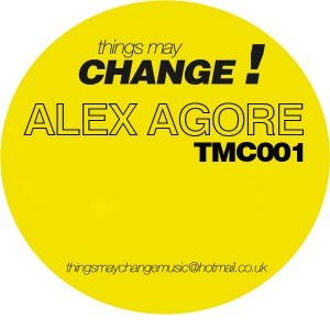 Alex Agore - Nobody Like Me EP [Things May Change!]