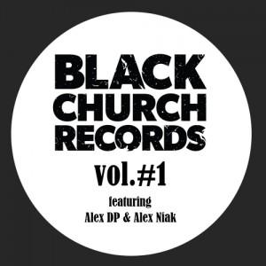 Alex DP, Alex Niak - Black Church, Vol. 1 [Black Church Records]