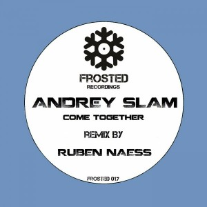 Andrey Slam - Come Together [Frosted Recordings]