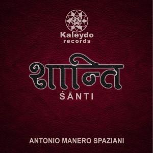 Antonio Manero Spaziani - Santi [Kaleydo Records]
