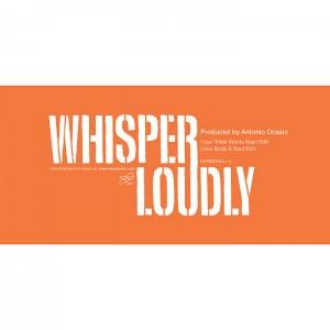 Antonio Ocasio - Whisper Loudly [Antonio Ocasio]