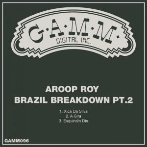 Aroop Roy - Brazil Breakdown Part 2 [Gamm]