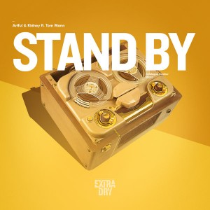Artful & Ridney feat. Tom Mann - Stand By [Extra Dry Records]