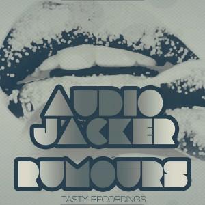 Audio Jacker - Rumours [Tasty Recordings Digital]