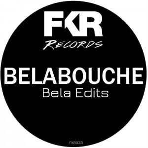 Belabouche - Bela Edits EP [FKR]