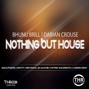 Bhunu Brill Feat. Darian Crouse - Nothing But House [Tainted House]