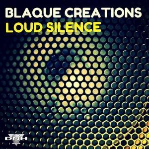 Blaque Creations - Loud Silence [DNH]
