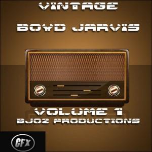 Boyd Jarvis - Vintage Boyd, Vol. 1 [CFX Records]