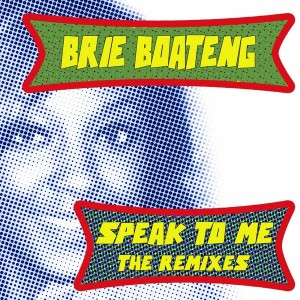 Brie Boateng - Speak To Me [FOMP]