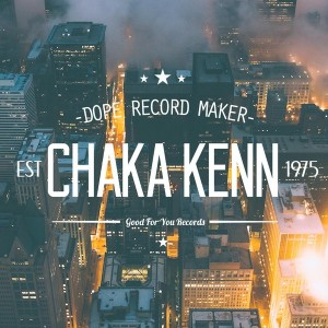Chaka Kenn - Clear Picture [Good For You Records]