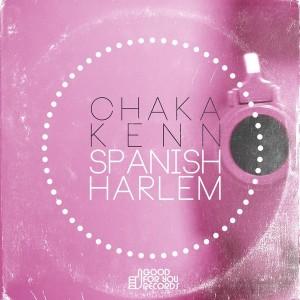 Chaka Kenn - Spanish Harlem [Good For You Records]