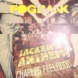 Charles Feelgood - Jacker's Anthem [Fogbank]