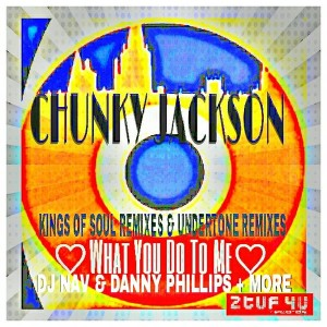 Chunky Jackson - What You Did To Me [2TUF4U Records]