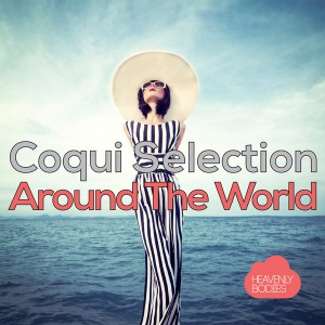 Coqui Selection - Around the World [Heavenly Bodies Records]