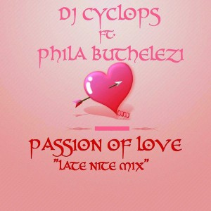 DJ Cyclops feat. Phila Buthelezi - Passion Of Love [Cyclops Music Production]