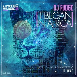 DJ Fudge - In Began In Africa [United Music Records]