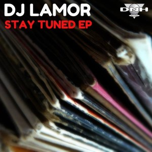 DJ Lamor - Stay Tuned EP [DNH]