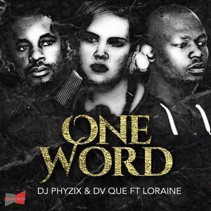 DJ Phyzix & DV Que feat. Loraine - One Word [Korner Gruve Records]