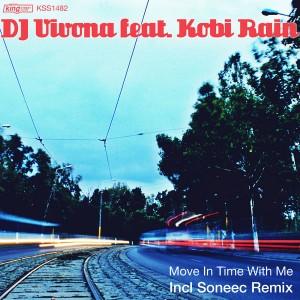 DJ Vivona feat. Kobi Rain - Move In Time With Me [incl. Soneec Remix] [King Street]