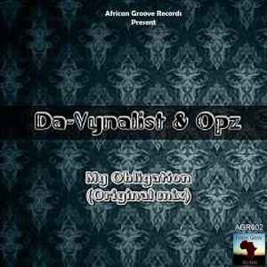 Da-Vynalist & Opz - My Obligation [African Groove Records]