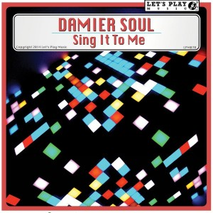 Damier Soul - Sing It To Me [Let's Play Music]