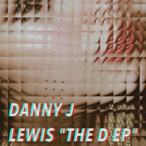 Danny J Lewis - The D EP [Ruff Trx Records]