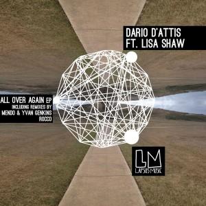 Dario D'Attis feat. Lisa Shaw - All Over Again [Lapsus Music]