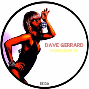 Dave Gerrard - Your Love [Sound Exhibitions]