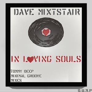 Dave Mixstair - In Loving Souls [D.U.M.P]