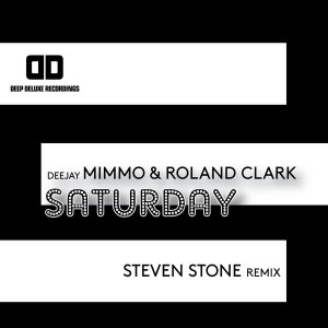 Deejay MiMMo & Roland Clark - Saturday [Deep Deluxe Recordings]