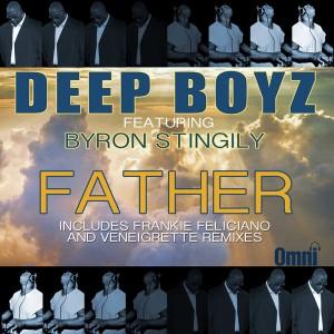 Deep Boyz feat. Byron Stingily - Father [Omni Music Solutions]