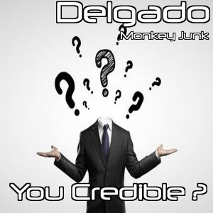 Delgado - Are You Credibile [Monkey Junk]