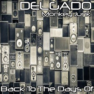 Delgado - Back In The Days Of [Monkey Junk]