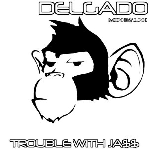 Delgado - Trouble With Jazz [Monkey Junk]