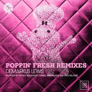 Demarkus Lewis - Poppin Fresh Remixes [Doin Work Records]