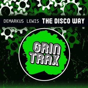 Demarkus Lewis - The Disco Way [Grin Traxx]