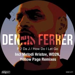 Dennis Ferrer feat K.T. Brooks - P 2 Da J__How Do I Let Go [King Street Sounds]