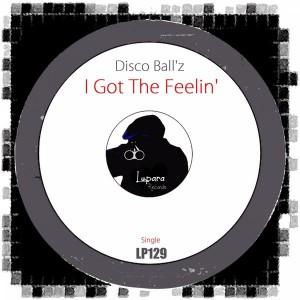 Disco Ball'z - I Got The Feelin' [Lupara Records]