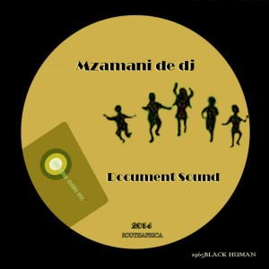Dj Mzamane - Document Sound [DH Soul Claps Inc.]