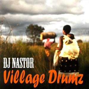 Dj Nastor - Village drums [Phushi Plan music]