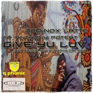 Dominox Latte - Give Yu Luv E.P [Q Phonic Records]