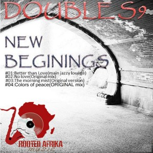 DoubleS9 - New Beginings [Rooted Afrika Music]