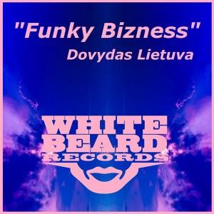 Dovydas Lietuva - Funky Bizness [Whitebeard Records]
