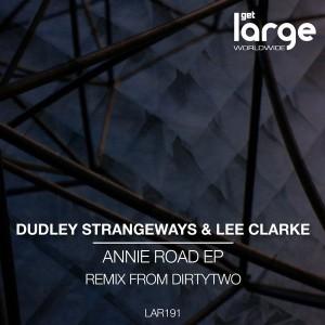 Dudley Strangeways & Lee Clarke - Annie Road EP [Large Music]