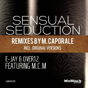 E-Jay & Over12 feat. MCM. - Sensual Seduction [MoBlack Records]