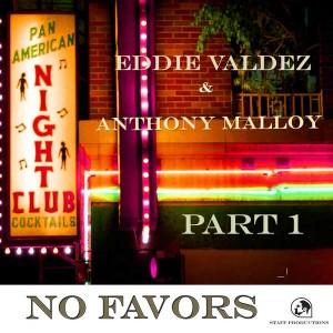 Eddie Valdez & Anthony Malloy - No Favors [Staff Productions]